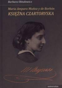 Barbara Obtułowicz - Maria Amparo Muńoz y Borbón, księżna Czartoryska