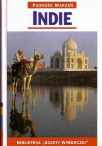 praca zbiorowa - Indie. Podróże marzeń