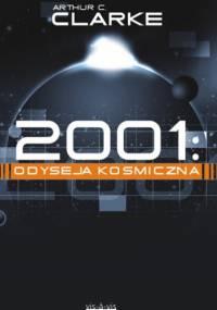 Arthur C. Clarke - 2001: Odyseja Kosmiczna
