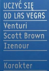 Robert Venturi - Uczyć się od Las Vegas. Zapomniana symbolika formy architektonicznej