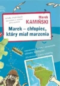 Marek Kamiński - Marek - chłopiec, który miał marzenia