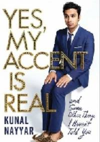 Kunal Nayyar - Yes, My Accent Is Real. And Some Other Things I Haven't Told You