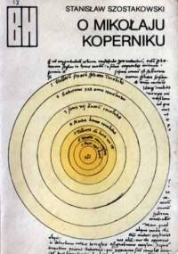 Stanisław Szostakowski - O Mikołaju Koperniku