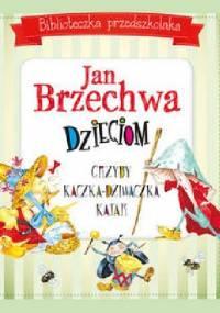 - Jan Brzechwa dzieciom