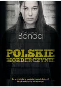 Katarzyna Bonda - Polskie morderczynie