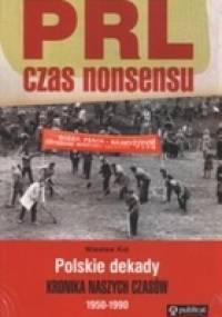 Wiesław Kot - PRL. Czas nonsensu