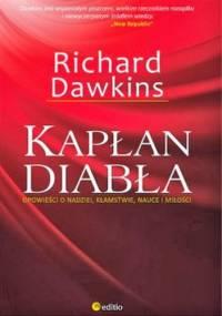 Richard Dawkins - Kapłan diabła. Opowieści o nadziei, kłamstwie, nauce i miłości