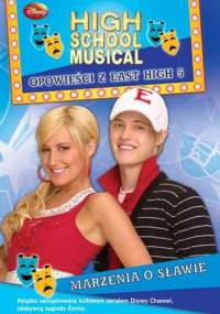 Peter Barsocchini - High School Musical. Opowieści z East High 5. Marzenia o Sławie