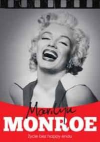 Krzysztof Żywczak - Marilyn Monroe. Życie bez happy endu