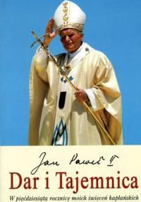 Jan Paweł II - Dar i Tajemnica. W pięćdziesiątą rocznicę moich święceń kapłańskich
