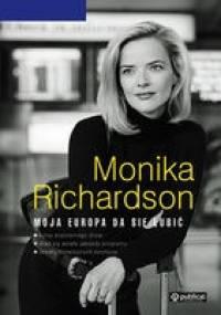 Monika Richardson - Moja Europa da się lubić