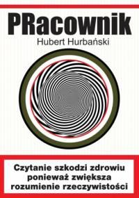 Hubert Hurbański - PRacownik