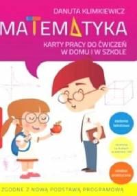 Danuta Klimkiewicz - Matematyka. Karty pracy do ćwiczeń w domu i w szkole. Klasa 3