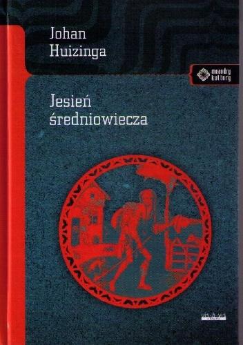 Johan Huizinga - Jesień średniowiecza