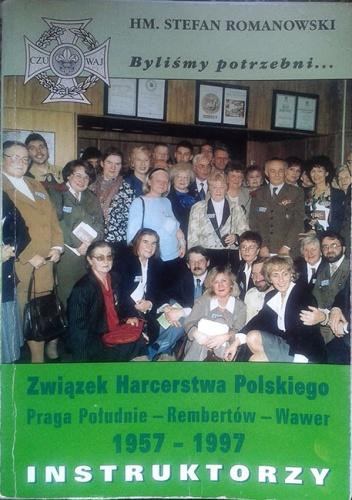 Stefan Romanowski - Związek Harcerstwa Polskiego w dzielnicy Warszawa Praga Południe oraz gmin Rembertów i Wawer 1957-1997. Instruktorzy