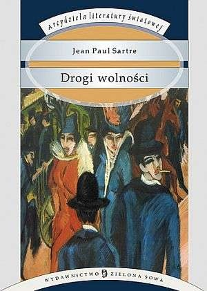 Jean-Paul Sartre - Drogi wolności