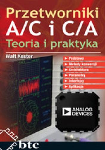 Kester Walt - Przetworniki A/C i C/A. Teoria i praktyka