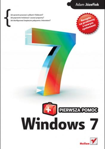 Adam Józefiok - Windows 7 PL. Pierwsza pomoc