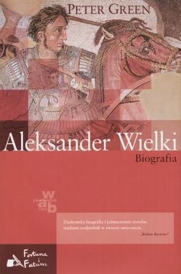 Peter Green - Aleksander Wielki. Biografia