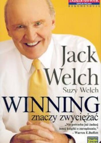 Suzy Welch - Winning znaczy zwyciężać