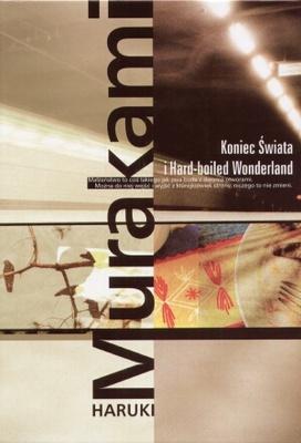 Haruki Murakami - Koniec świata i hard-boiled wonderland