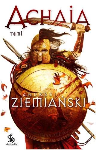 Andrzej Ziemiański - Achaja - Tom I