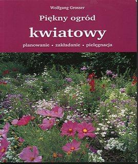 Wolfgang Grosser - Piękny ogród kwiatowy