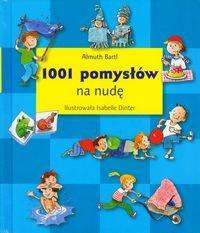 Bartl Almuth - 1001 pomysłów na nudę