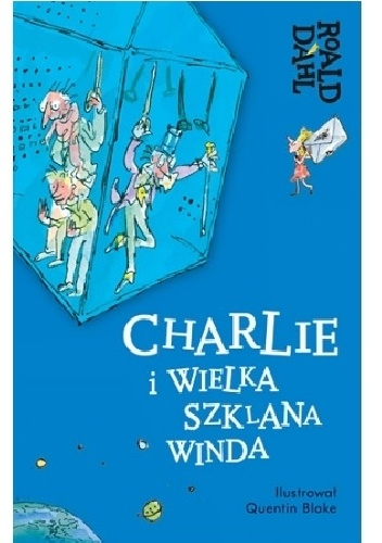 Roald Dahl - Charlie i Wielka Szklana Winda