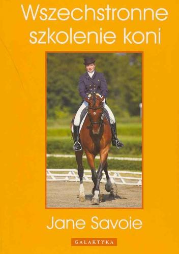 Jane Savoie - Wszechstronne szkolenie koni