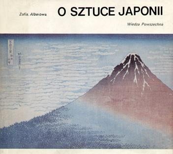Zofia Alberowa - O sztuce Japonii