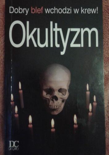 Alexander C. Rae - Okultyzm: Dobry blef wchodzi w krew!