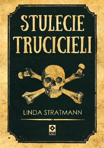 Linda Stratmann - Stulecie trucicieli