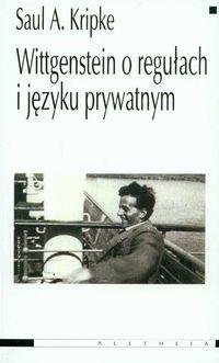 Saul Aaron Kripke - Wittgenstein o regułach i języku prywatnym
