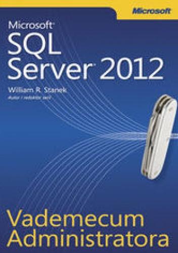 Stanek R. William - Vademecum Administratora Microsoft SQL Server 2012