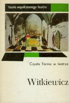 Stanisław Ignacy Witkiewicz - Czysta Forma w teatrze