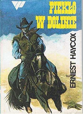 Ernest Haycox - Piekło w dolinie