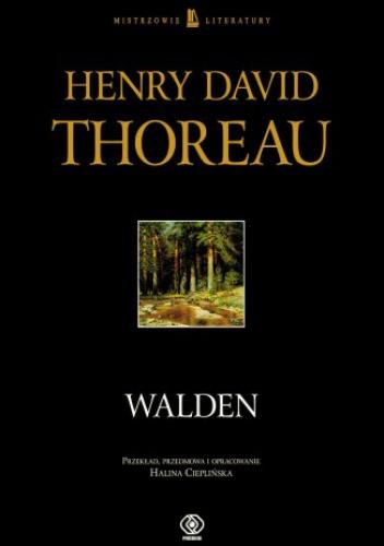 Henry David Thoreau - Walden, czyli życie w lesie
