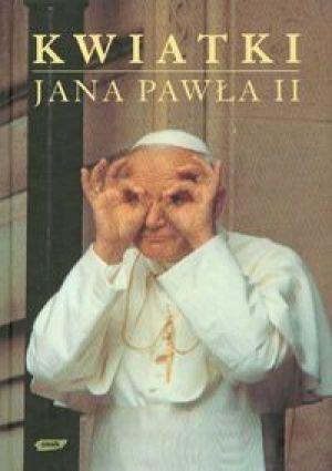 Janusz Poniewierski - Kwiatki Jana Pawła II
