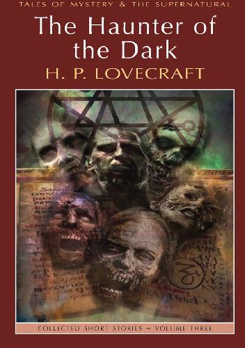 Howard Phillips Lovecraft - The Haunter Of The Dark: Collected Short Stories Volume 3