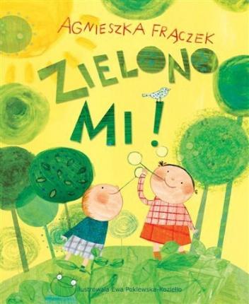 Agnieszka Frączek - Zielono Mi!