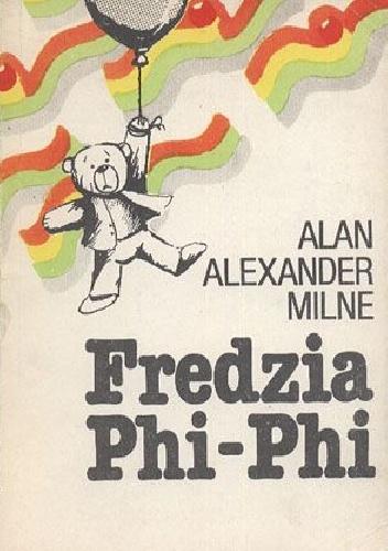 Alan Alexander Milne - Fredzia Phi-Phi