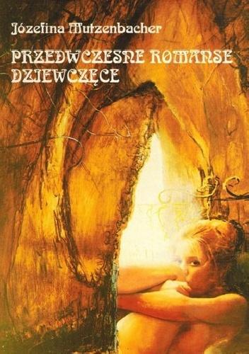 Josephine Mutzenbacher - Przedwczesne romanse dziewczęce czyli dzieje życia wiedeńskiej dziwki przez nią samą opowiedziane