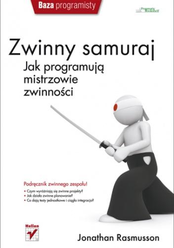 Jonathan Rasmusson - Zwinny samuraj. Jak programują mistrzowie zwinności