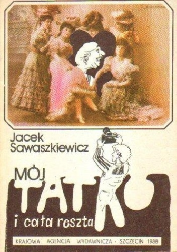 Jacek Sawaszkiewicz - Mój tatko i cała reszta