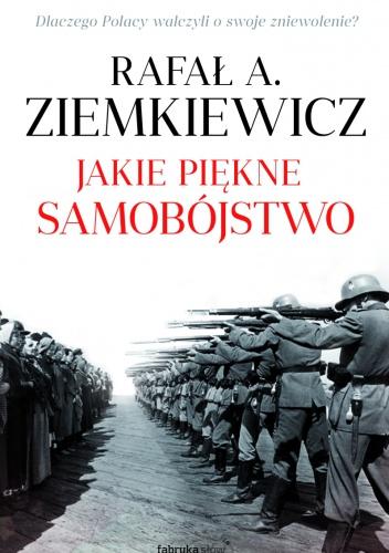 Rafał A. Ziemkiewicz - Jakie piękne samobójstwo
