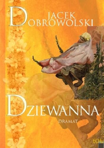 Jacek Dobrowolski - Dziewanna