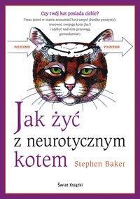 Stephen Baker - Jak żyć z neurotycznym kotem