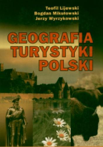 Teofil Lijewski - Geografia turystyki Polski/op.m./