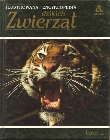 praca zbiorowa - Ilustrowana encyklopedia dzikich zwierząt tom 1